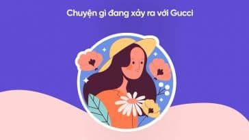 Chuyện gì đang xảy ra với Gucci